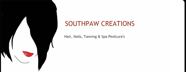 SOUTHPAW CREATIONS - Hair, Nails, Tanning & Spa Pedicure's